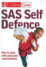 SAS Self Defence: How to Deal with and Avoid Confrontation - Barry Davies