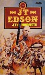 J.T.'s Hundredth - J.T. Edson