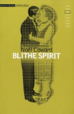Blithe Spirit - Noël Coward