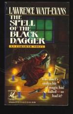The Spell of the Black Dagger - Lawrence Watt-Evans
