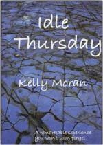 Idle Thursday - Kelly Moran