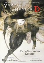 Vampire Hunter D Volume 13: Twin Shadowed Knight - Parts One and Two - Hideyuki Kikuchi, Yoshitaka Amano