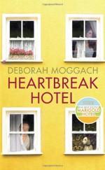 Heartbreak Hotel - Deborah Moggach