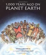 1,000 Years Ago on Planet Earth - Sneed B. Collard III, Jonathan Hunt