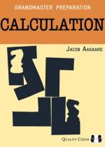 Grandmaster Preparation: Calculation - Jacob Aagaard