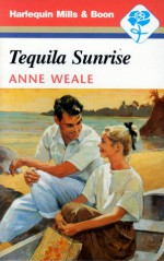 Tequila Sunrise - Anne Weale