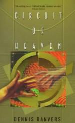 Circuit of Heaven - Dennis Danvers