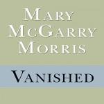 Vanished - Mary McGarry Morris, Kimberly Schraf, Random House Audio