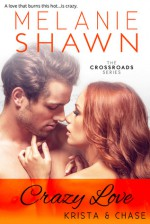 Crazy Love - Krista & Chase - Melanie Shawn