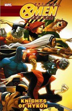 Uncanny X-Men First Class: Knights of Hykon - Scott Gray, Roger Cruz