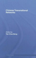 Chinese Transnational Networks - TAN (Chinese Worlds) - Chee-Beng Tan