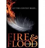 [(Fire and Flood )] [Author: Victoria Scott] [Mar-2014] - Victoria Scott