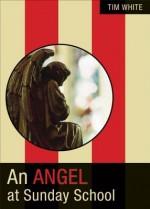 An Angel at Sunday School - Tim White