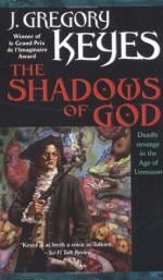 The Shadows of God - Greg Keyes, J. Gregory Keyes
