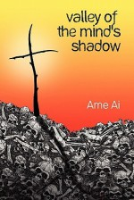 Valley of the Mind's Shadow - Ame Ai