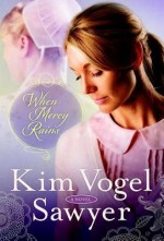 { [ WHEN MERCY RAINS (ZIMMERMAN RESTORATION TRILOGY #01) ] } Sawyer, Kim Vogel ( AUTHOR ) Oct-07-2014 Paperback - Kim Vogel Sawyer