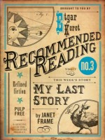 My Last Story (Electric Literature's Recommended Reading) - Janet Frame, Etgar Keret