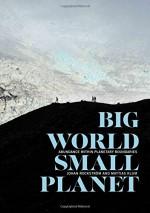 Big World, Small Planet: Abundance within Planetary Boundaries - Johan Rockström, Mattias Klum, Peter Miller