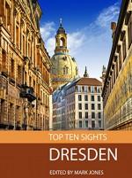 Top Ten Sights: Dresden - Mark Jones