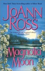 Magnolia Moon - JoAnn Ross