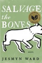 Salvage the Bones - Jesmyn Ward
