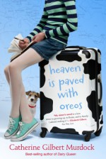 Heaven Is Paved with Oreos (Dairy Queen, #4) - Catherine Gilbert Murdock