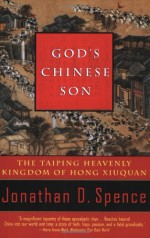 God's Chinese Son: The Taiping Heavenly Kingdom of Hong Xiuquan - Jonathan D. Spence, David Lindroth