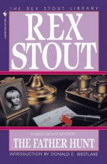 The Father Hunt - Rex Stout, Donald E Westlake