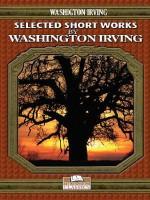 Selected Short Works by Washington Irving - Washington Irving