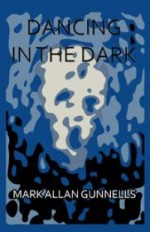 Dancing in the Dark - Mark Allan Gunnells