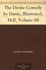 The Divine Comedy by Dante, Illustrated, Hell, Volume 08 - Dante Alighieri, Henry Francis Cary, Gustave Doré