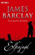 Elfenjagd: Die Legenden des Raben 2 (German Edition) - James Barclay, Rainer Michael Rahn, Jürgen Langowski