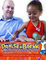 Vacation Bible School (Vbs) 2014 Praise Break Preschool/Kindergarten Bible Leader (Ages 3-5): Celebrating the Works of God! - Abingdon Press