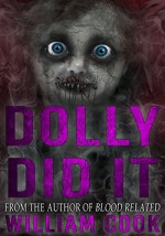 Dolly Did It (Supernatural Horror) - William Cook