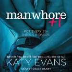 Manwhore +1: The Manwhore, Book 2 - Katy Evans, Grace Grant, Simon & Schuster Audio