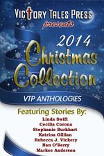 2014 Christmas Collection - Linda Swift, Cecilia Corona, Stephanie Burkhart, Katrina Gillian, Rebecca J. Vickery, Nan O'Berry, Markee Anderson, VTP ANTHOLOGIES