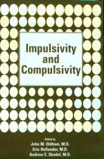 Impulsivity and Compulsivity - John M. Oldham, Eric Hollander, Andrew E. Skodol