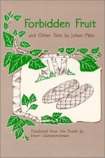 Forbidden Fruit and Other Tales - Juhani Aho