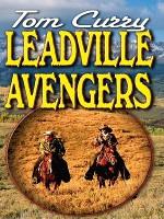 Leadville Avengers - Tom Curry
