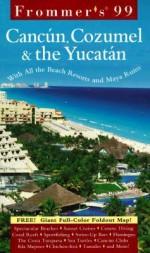 Frommer's Cancun, Cozumel & the Yucatan '99 - David Baird, Lynne B. Perez, Lynne Bairstow