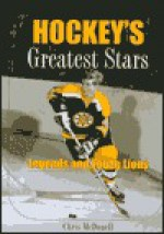 Hockey's Greatest Stars: Legends and Young Lions - Chris McDonell