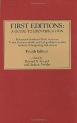 First Editions: A Guide to Identification - Edward N. Zempel, Linda A. Verkler