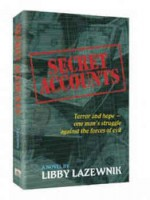 Secret Accounts: Terror and Hope - One Man's Struggle Against the Forces of Evil - Libby Lazewnik