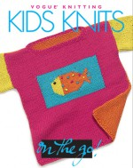 Vogue® Knitting on the Go! Kids Knits - Trisha Malcolm