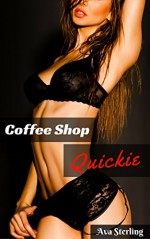 Coffee Shop Quickie: A Lesbian Story - Ava Sterling