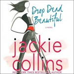 Drop Dead Beautiful - Jackie Collins, Jackie Collins, Sydney Poitier, Scott Sowers, Danny Mastrogiorgio, Macmillan Audio