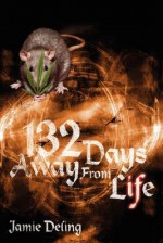 132 Days Away from Life - Jamie Deling