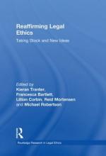 Reaffirming Legal Ethics: Taking Stock and New Ideas (Routledge Research in Legal Ethics) - Kieran Tranter, Francesca Bartlett, Lillian Corbin, Michael Robertson, Reid Mortensen