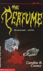 The Perfume - Caroline B. Cooney