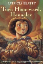 Turn Homeward, Hannalee - Patricia Beatty, Various